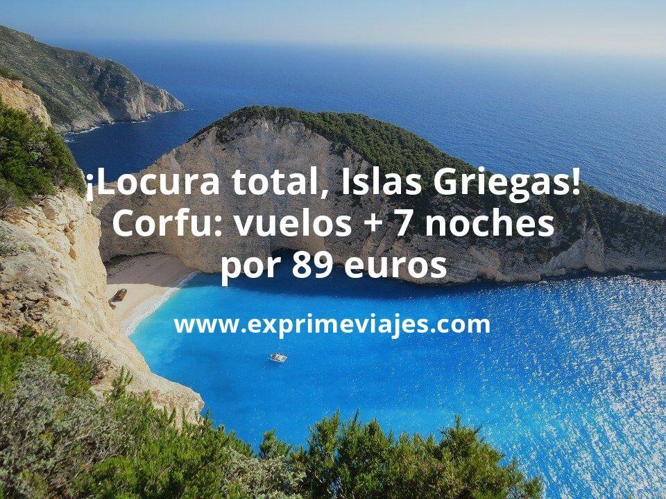 ¡Locura total, Islas Griegas! Corfú: vuelos + 7 noches por 89euros