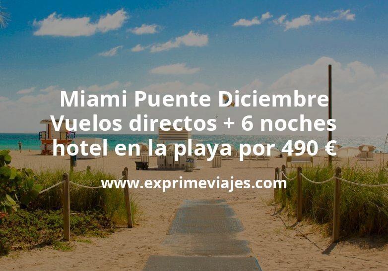¡Chollo! Miami Puente Diciembre: Vuelos directos + 6 noches hotel en la playa por 490euros