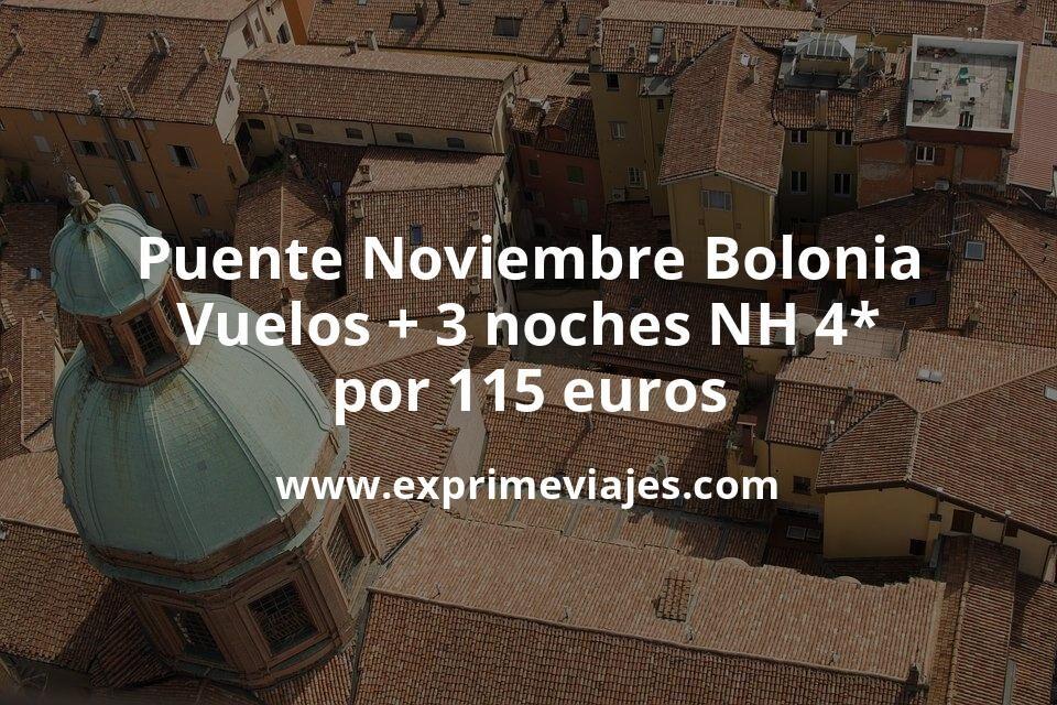 Puente Noviembre Bolonia: Vuelos + 3 noches NH 4* por 115euros