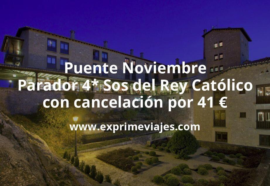 Puente Noviembre: Parador 4* Sos del Rey Católico con cancelación por 41€ p.p/noche