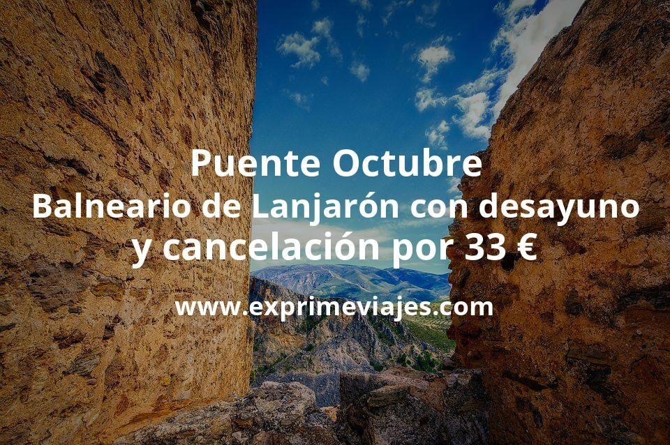 Puente Octubre Balneario de Lanjarón con desayuno y cancelación por 33€ p.p/noche
