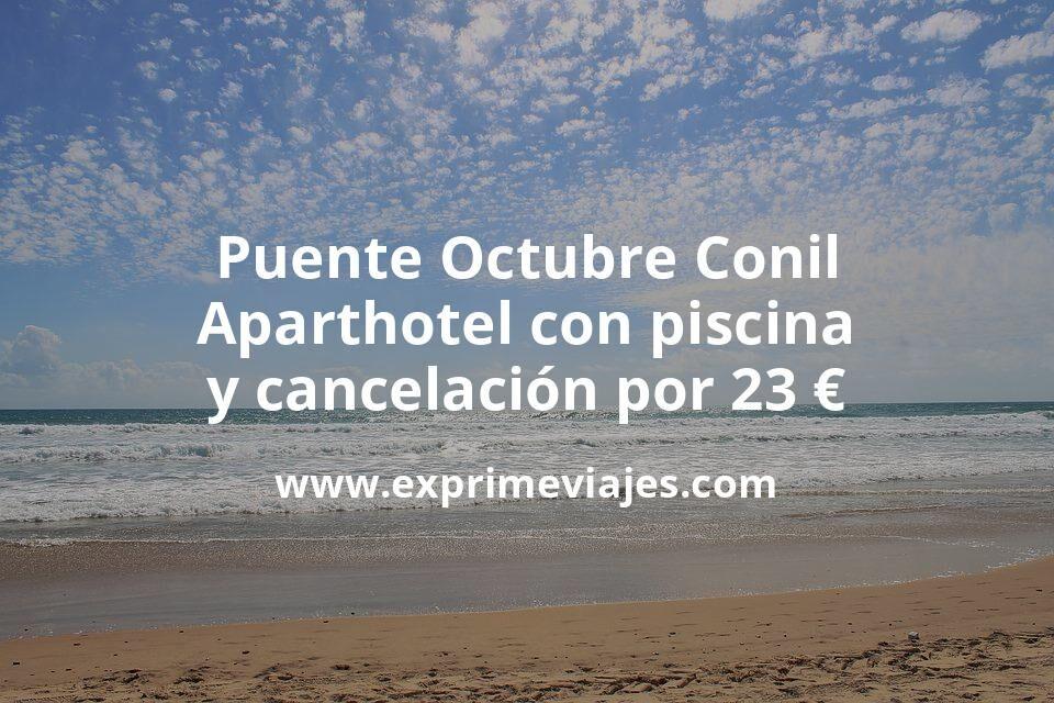 ¡Wow! Puente Octubre en Conil: Aparthotel con piscina y cancelación por 23€ p.p/noche