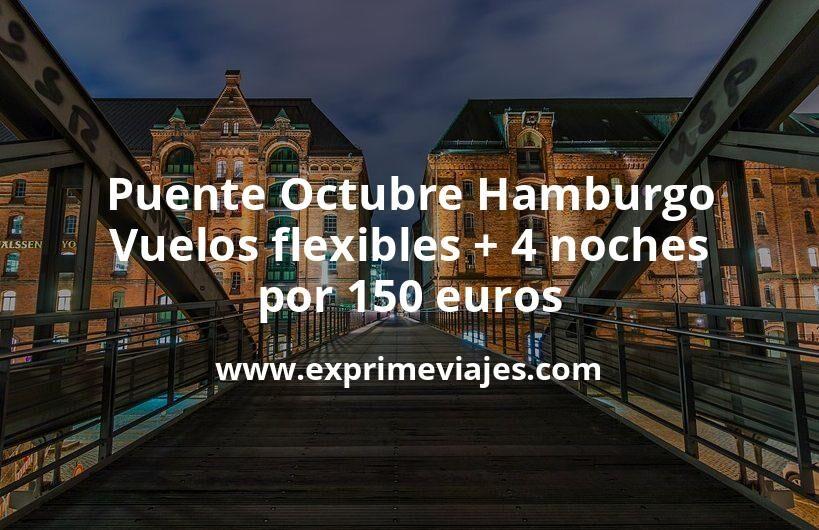Puente Octubre Hamburgo: Vuelos flexibles + 4 noches por 150euros