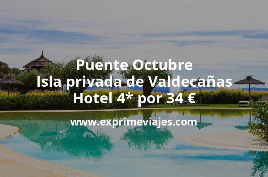 Puente Octubre en la isla privada de Valdecañas: Hotel 4* por 34€ p.p/noche