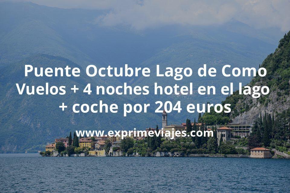 Puente Octubre Lago de Como: Vuelos + 4 noches hotel en el lago + coche por 204euros
