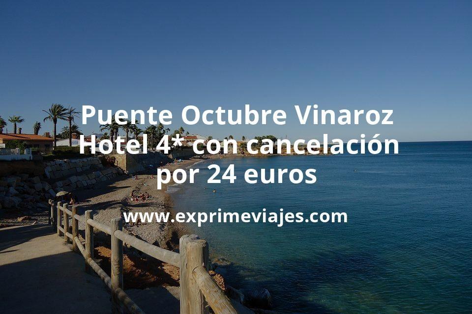 ¡Chollazo! Puente Octubre Vinaroz: Hotel 4* con cancelación por 24€ p.p/noche