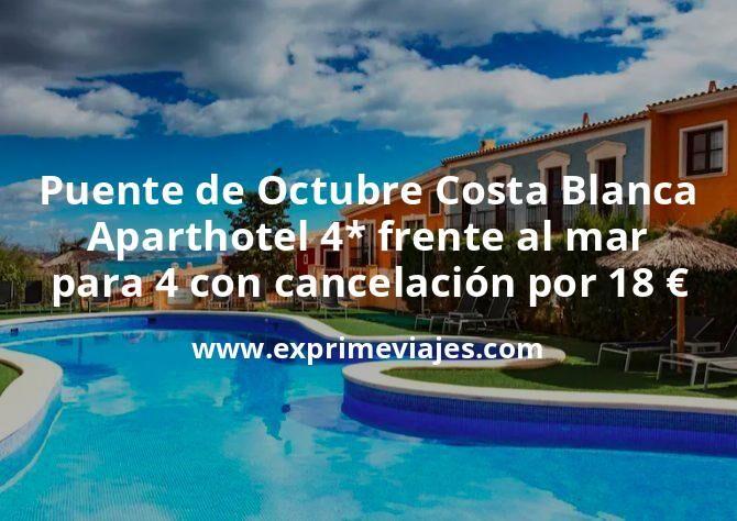 Puente de Octubre Costa Blanca: Aparthotel 4* frente al mar para 4 con cancelación por 18€ p.p/noche