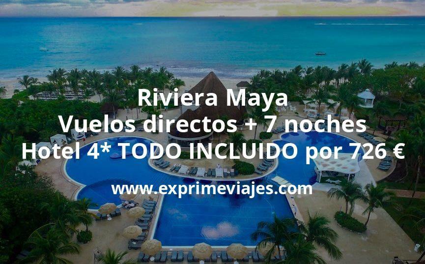 ¡Wow! Riviera Maya: Vuelos directos + 7 noches hotel 4* TODO INCLUIDO por 726euros