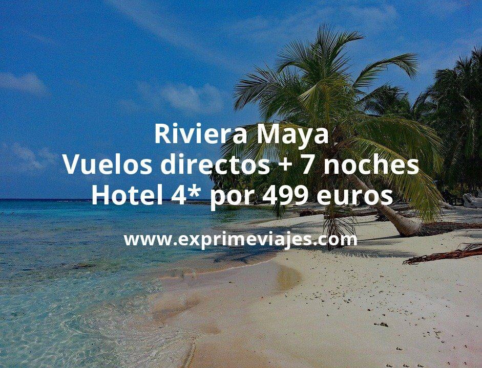 ¡Brutal! Riviera Maya: Vuelos directos + 7 noches hotel 4* por 499euros