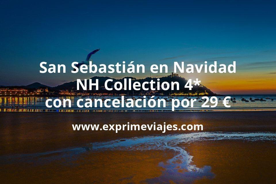 ¡Lujazo! San Sebastián en Navidad: NH Collection 4* con cancelación por 29€ p.p/noche