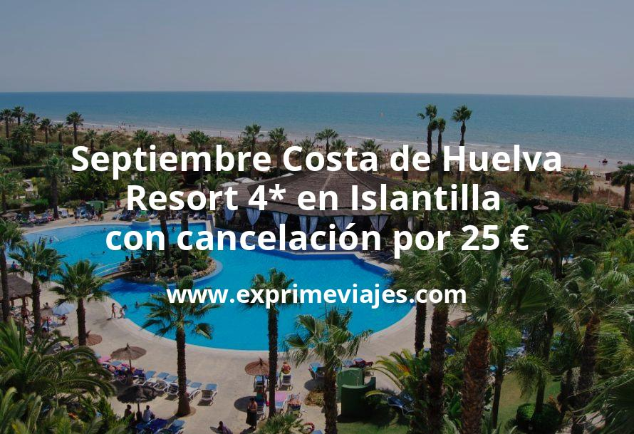 ¡Ofertón! Septiembre Costa de Huelva: Resort 4* en Islantilla con cancelación por 25euros p.p/noche