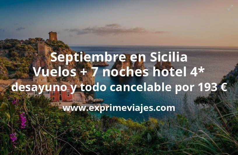 ¡Ofertón! Sicilia: Vuelos + 7 noches hotel 4* con desayuno todo cancelable por 193euros