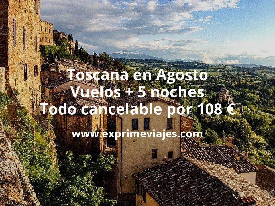 ¡Brutal! Toscana en Agosto: Vuelos + 5 noches todo cancelable por 108euros