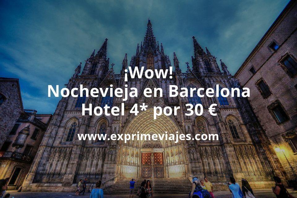 ¡Wow! Nochevieja en Barcelona: Hotel 4* por 30€ p.p/noche
