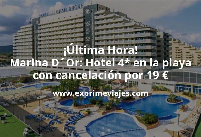 ¡Última Hora! Marina D´Or: Hotel 4* en la playa con cancelación por 19€ p.p/noche