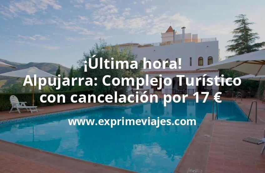 ¡Última hora! Alpujarra: Complejo Turístico con cancelación por 17€ p.p/noche