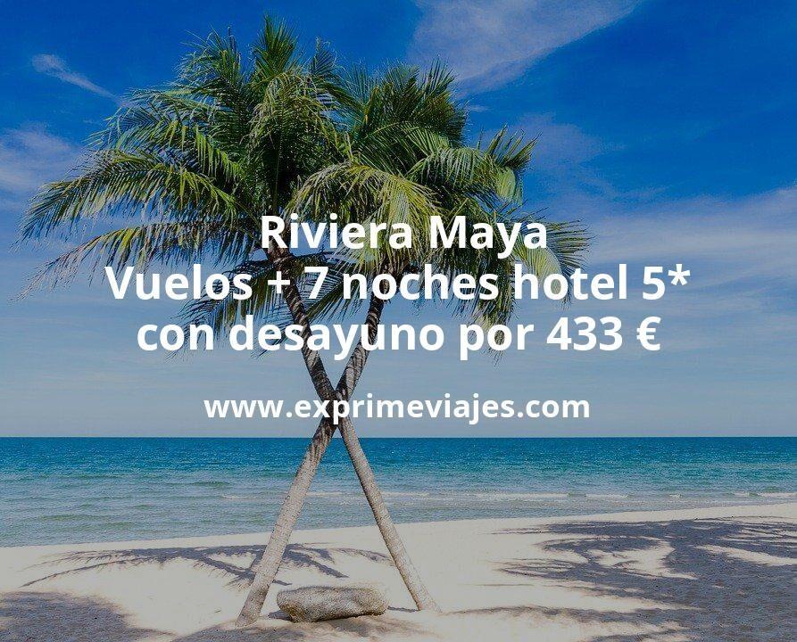 ¡Increíble! Riviera Maya: Vuelos + 7 noches hotel 5* con desayuno por 433euros