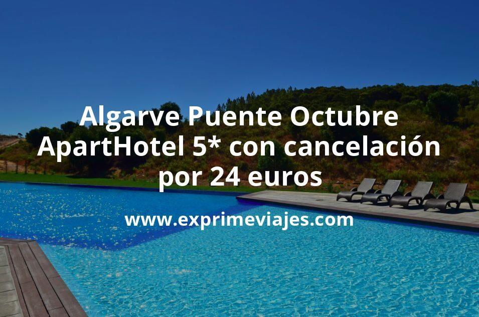 ¡Ofertón! Algarve Puente Octubre: ApartHotel 5* con cancelación por 24€ p.p/noche