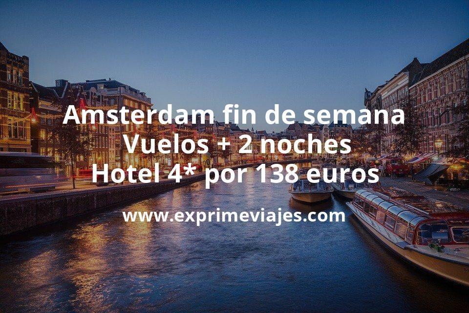 ¡Wow! Amsterdam en fin de semana: Vuelos + 2 noches hotel 4* por 138euros