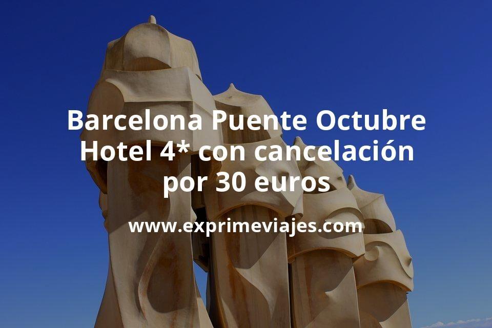 Barcelona Puente Octubre: Hotel 4* con cancelación por 30€ p.p/noche