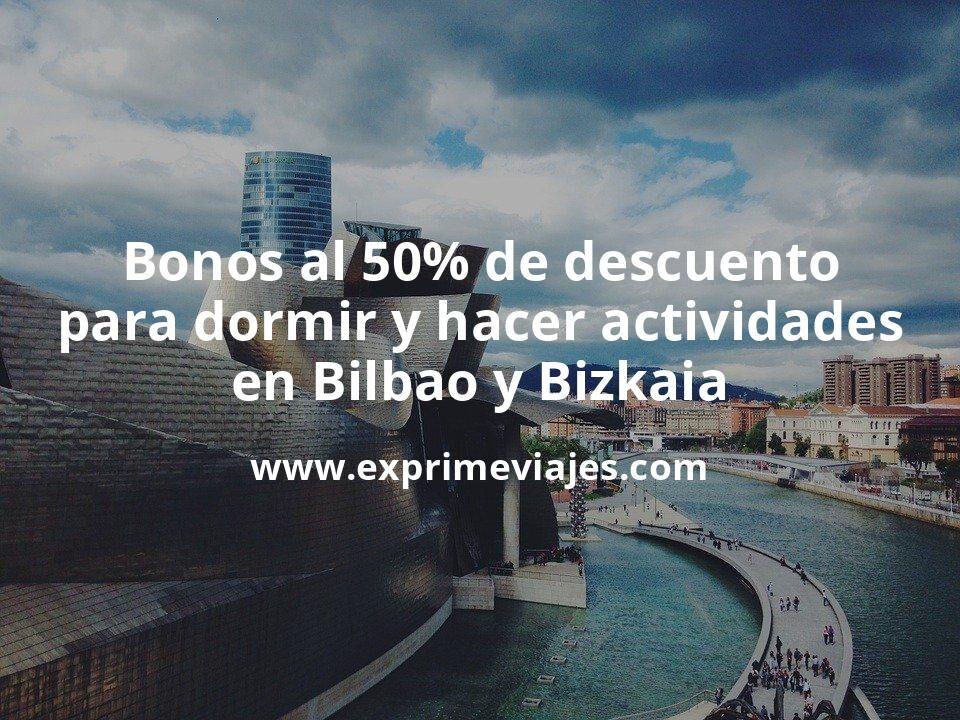 Bonos turismo al 50% de descuento para dormir y hacer actividades en Bilbao – Bizkaia