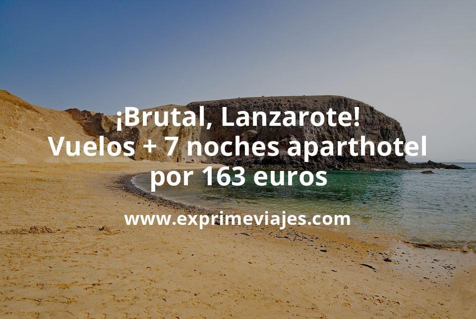 ¡Brutal! Lanzarote: Vuelos + 7 noches aparthotel por 163euros