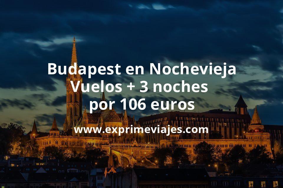¡Chollazo! Budapest en Nochevieja: Vuelos + 3 noches por 106euros