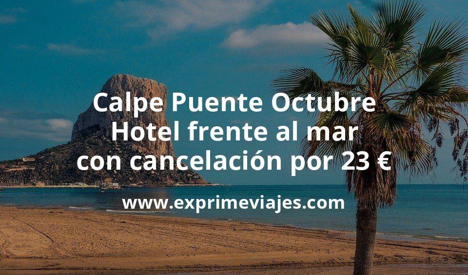 ¡Chollazo! Calpe Puente Octubre: Hotel frente al mar con cancelación por 23€ p.p/noche