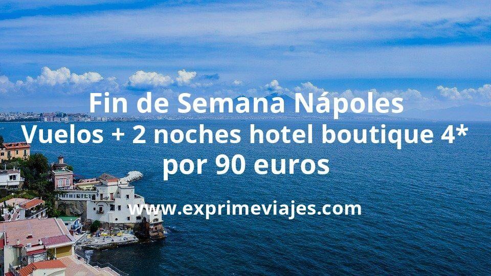 Fin de semana Nápoles: Vuelos + 2 noches hotel boutique 4* con desayuno por 90euros