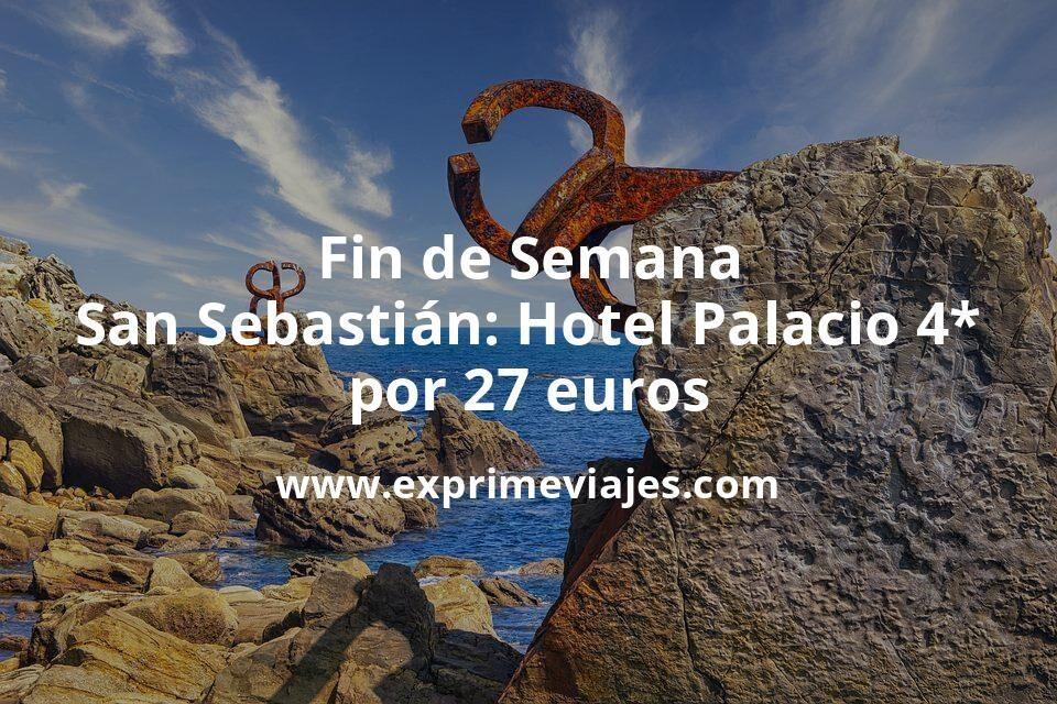 ¡Wow! Fin de semana San Sebastián: Hotel Palacio 4* por 27€ p.p/noche