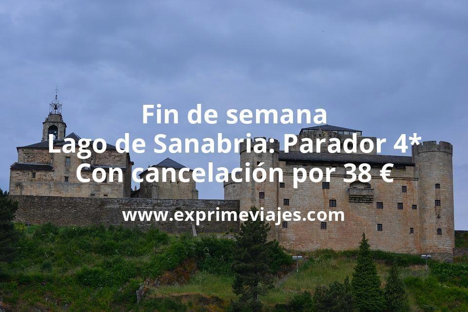 Fin de semana Lago de Sanabria: Parador 4* con cancelación por 38€ p.p/noche