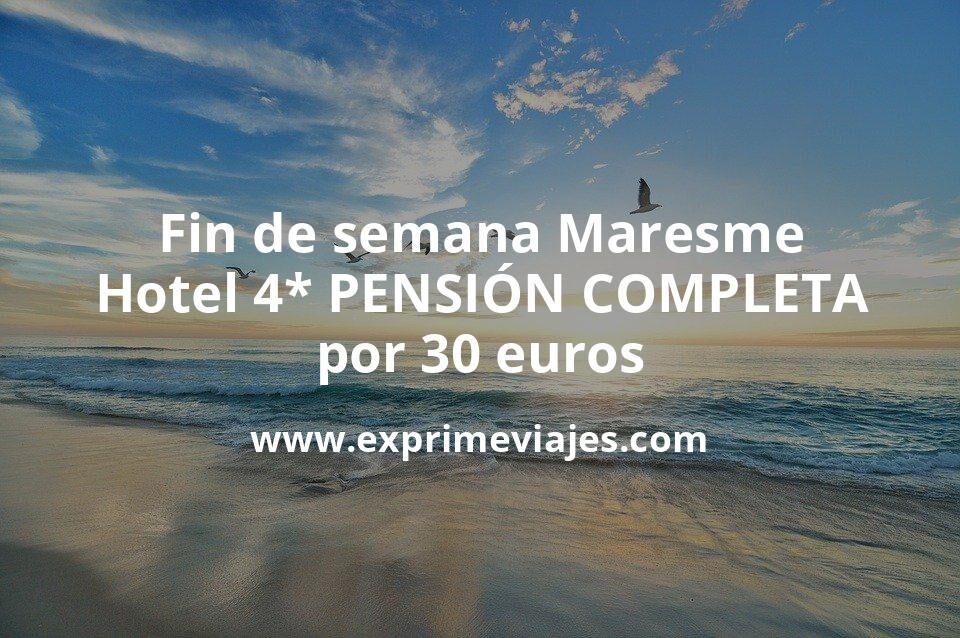 Fin de semana Maresme: Hotel 4* PENSIÓN COMPLETA por 30€ p.p/noche