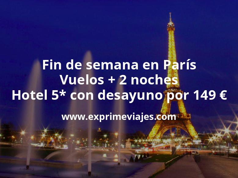 ¡Ofertón! Fin de semana en París: Vuelos + 2 noches hotel 5* con desayuno por 149euros