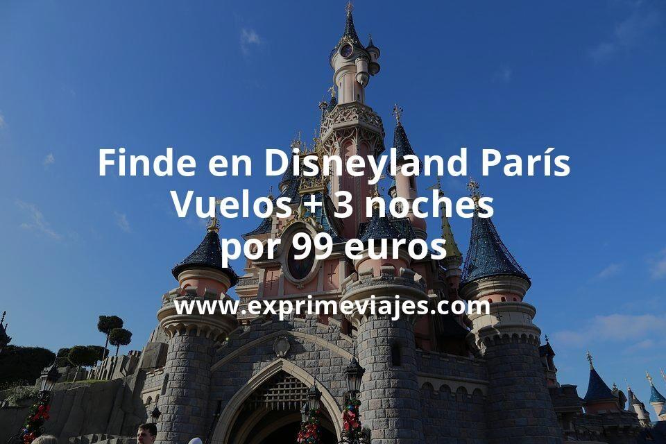 ¡Brutal! Disneyland París fin de semana: Vuelos + 3 noches todo cancelable por 99euros