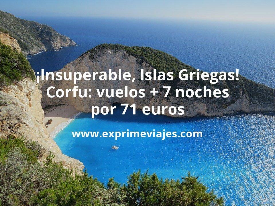 ¡Insuperable, Islas Griegas! Corfú: vuelos + 7 noches por 71euros