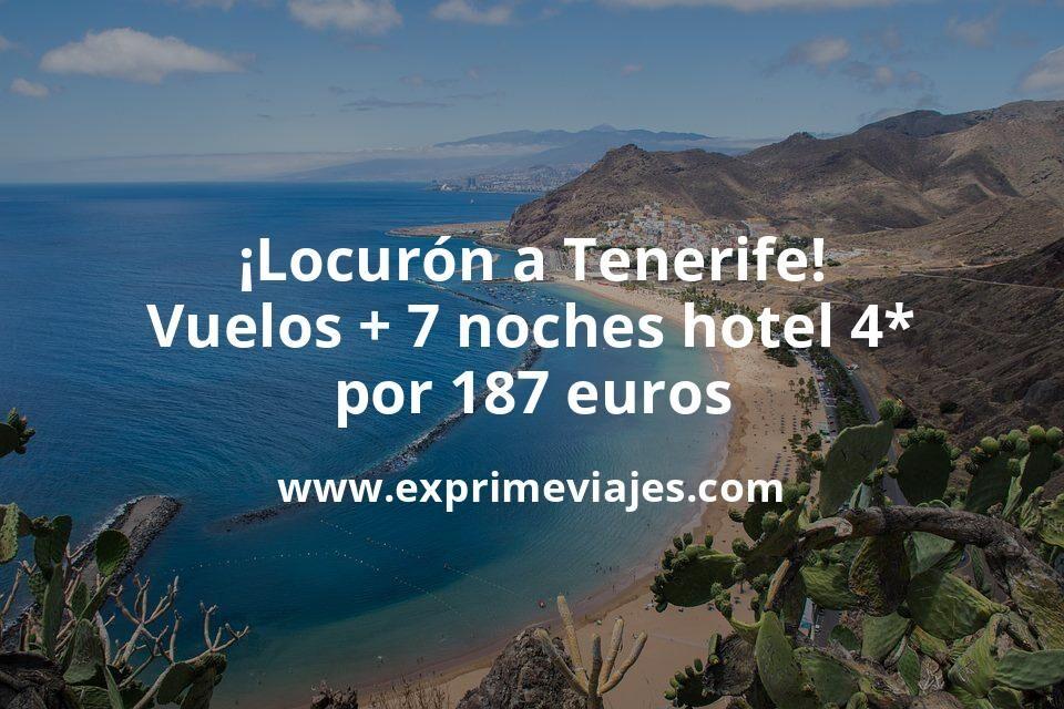 ¡Locurón! Tenerife: vuelos + 7 noches hotel 4* por 187euros