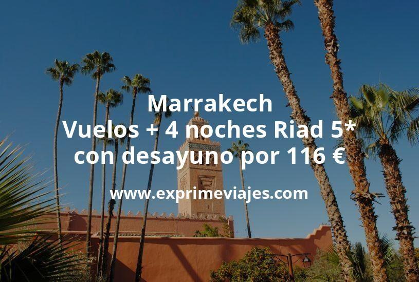 ¡Ofertón! Marrakech: Vuelos + 4 noches Riad 5* con desayuno por 116euros