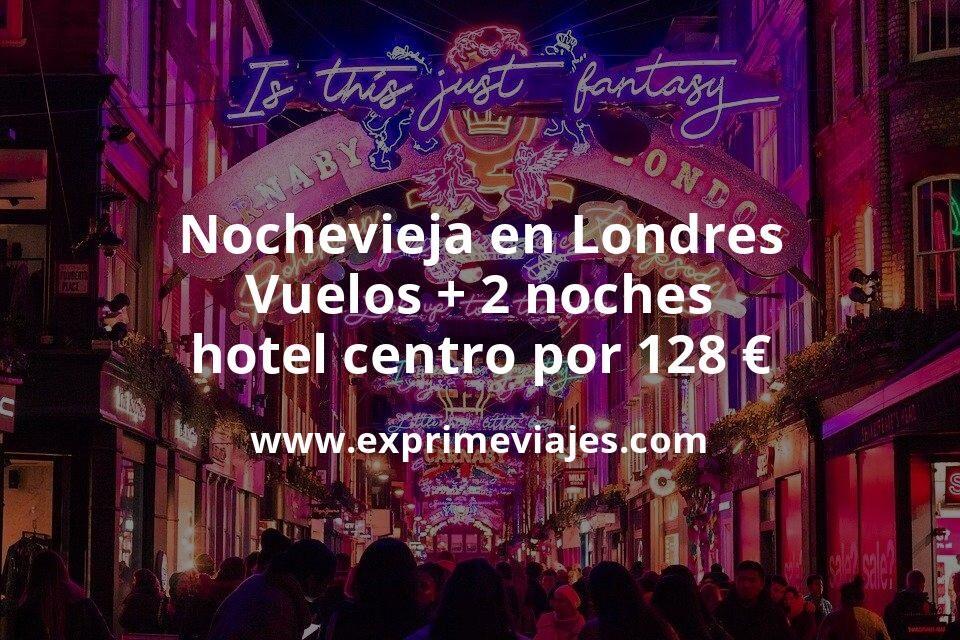 Nochevieja en Londres: Vuelos + 2 noches hotel centro por 128euros