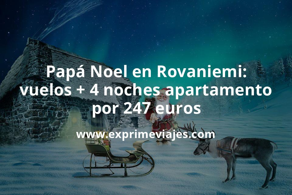 Papá Noel Rovaniemi: Vuelos + 4 noches apartamento céntrico por 247euros