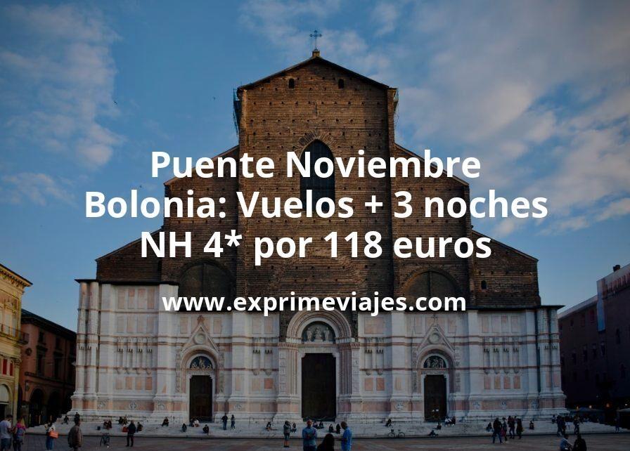 Puente Noviembre Bolonia: Vuelos + 3 noches NH 4* por 118euros