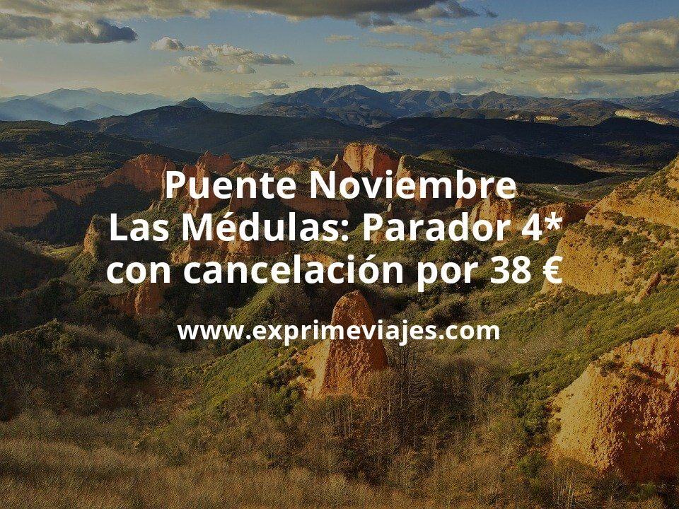 Puente Noviembre en las Médulas: Parador 4* con cancelación por 38€ p.p/noche