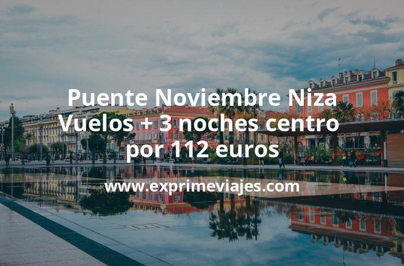 ¡Wow! Puente Noviembre Niza: Vuelos + 3 noches centro por 112euros