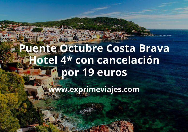 ¡Ganga! Puente Octubre Costa Brava: Hotel 4* con cancelación por 19€ p.p/noche