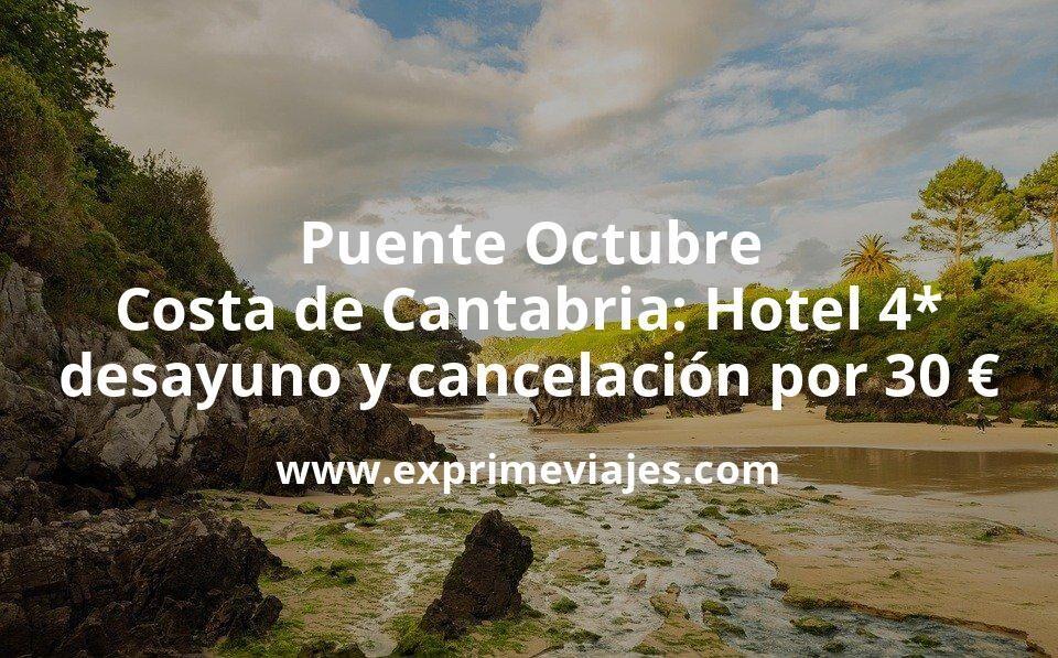 Puente Octubre Costa de Cantabria: Hotel 4* con desayuno y cancelación por 30€ p.p/noche