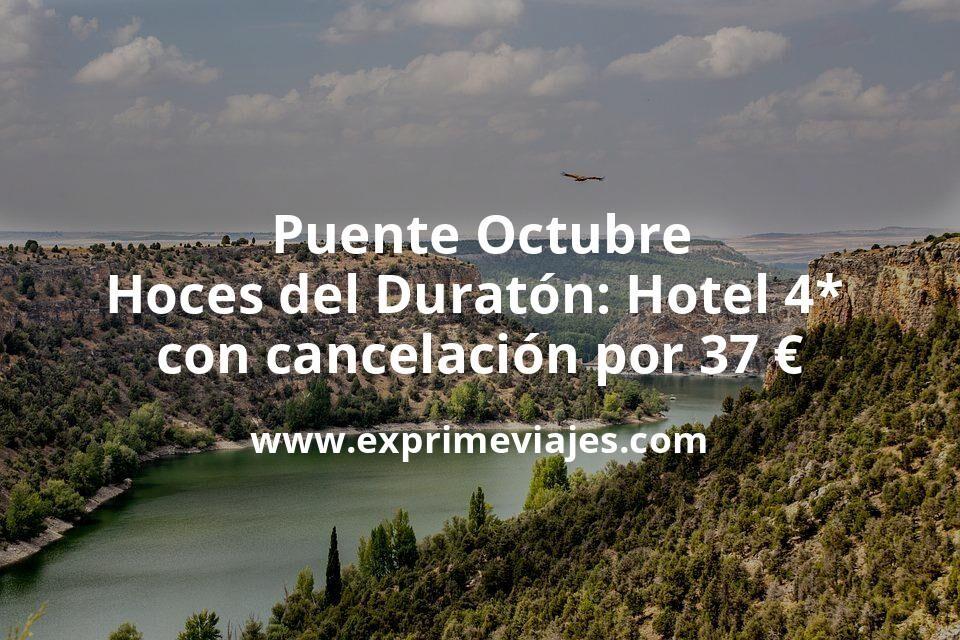 Puente Octubre Hoces del Duratón: Hotel 4* con cancelación por 37€ p.p/noche