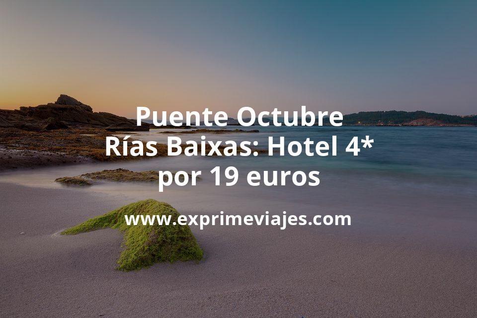¡Ganga! Puente Octubre Rías Baixas: Hotel 4* por 19€ p.p/noche