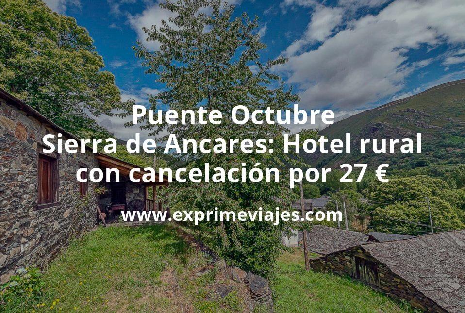 Puente Octubre en la Sierra de Ancares: Hotel rural con cancelación por 27€ p.p/noche
