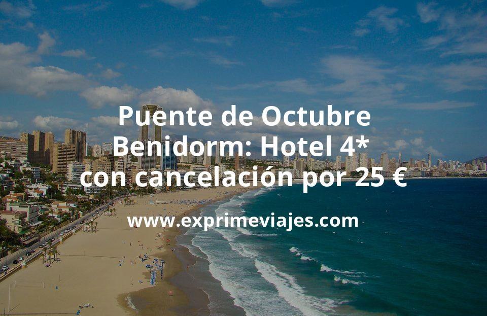 ¡Chollo! Puente de Octubre Benidorm: Hotel 4* con cancelación por 25€ p.p/noche