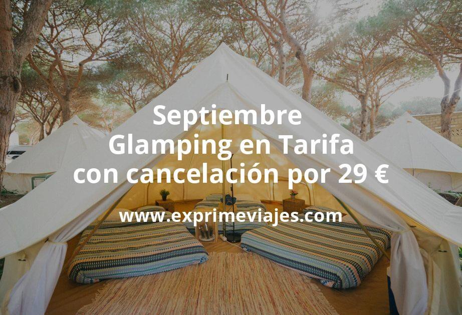 ¡Última hora! Glamping en Tarifa con cancelación por 29€ p.p/noche
