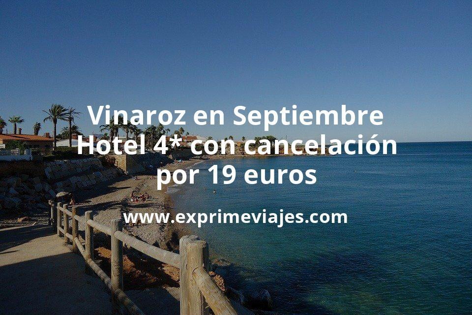 Vinaroz en Septiembre: Hotel 4* con cancelación por 19€ p.p/noche